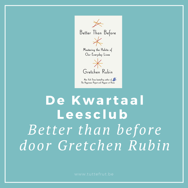 De Kwartaalleesclub: Better than Before door Gretchen Rubin