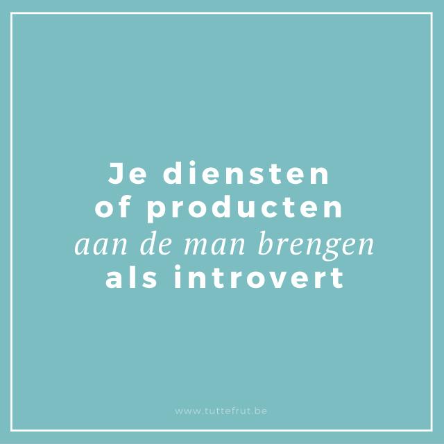 Je diensten of producten aan de man brengen als introvert
