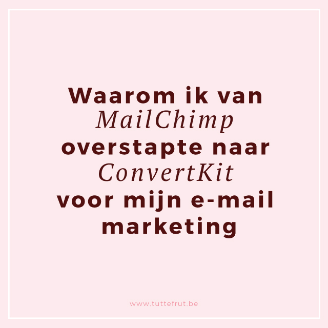 Waarom ik van MailChimp overstapte naar ConvertKit voor mijn e-mail marketing