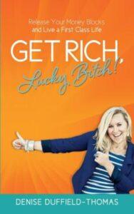 Get rich, lucky bitch